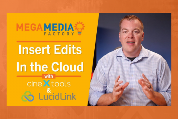 Video Insert Editing into Rendered File In the Cloud with CineXtools and Lucidlink